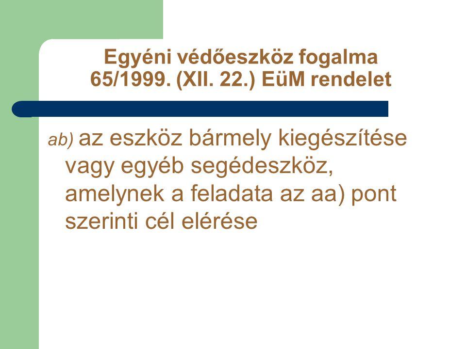 Egyéni védőeszköz fogalma 65/1999.(XII.