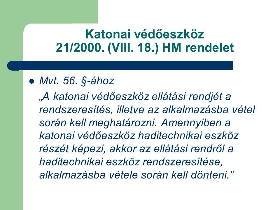 Katonai védőeszköz 21/2000.(VIII. 18.) HM rendelet Mvt.