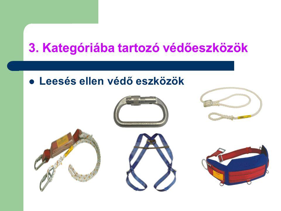 3. Kategóriába tartozó védőeszközök Leesés ellen védő eszközök