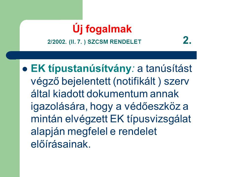 Új fogalmak 2/2002.(II. 7. ) SZCSM RENDELET 2.