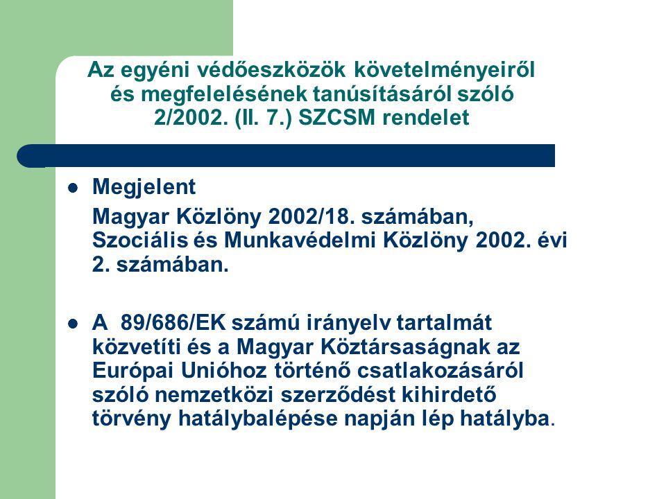 Az egyéni védőeszközök követelményeiről és megfelelésének tanúsításáról szóló 2/2002.