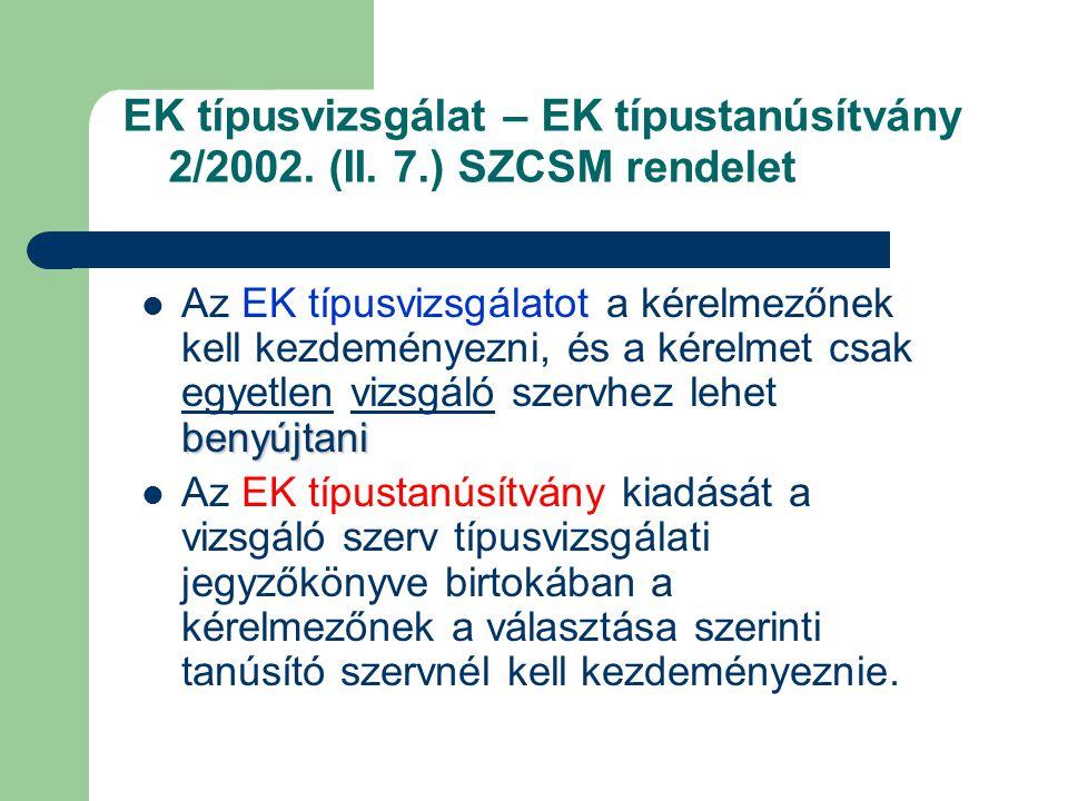 EK típusvizsgálat – EK típustanúsítvány 2/2002.(II.