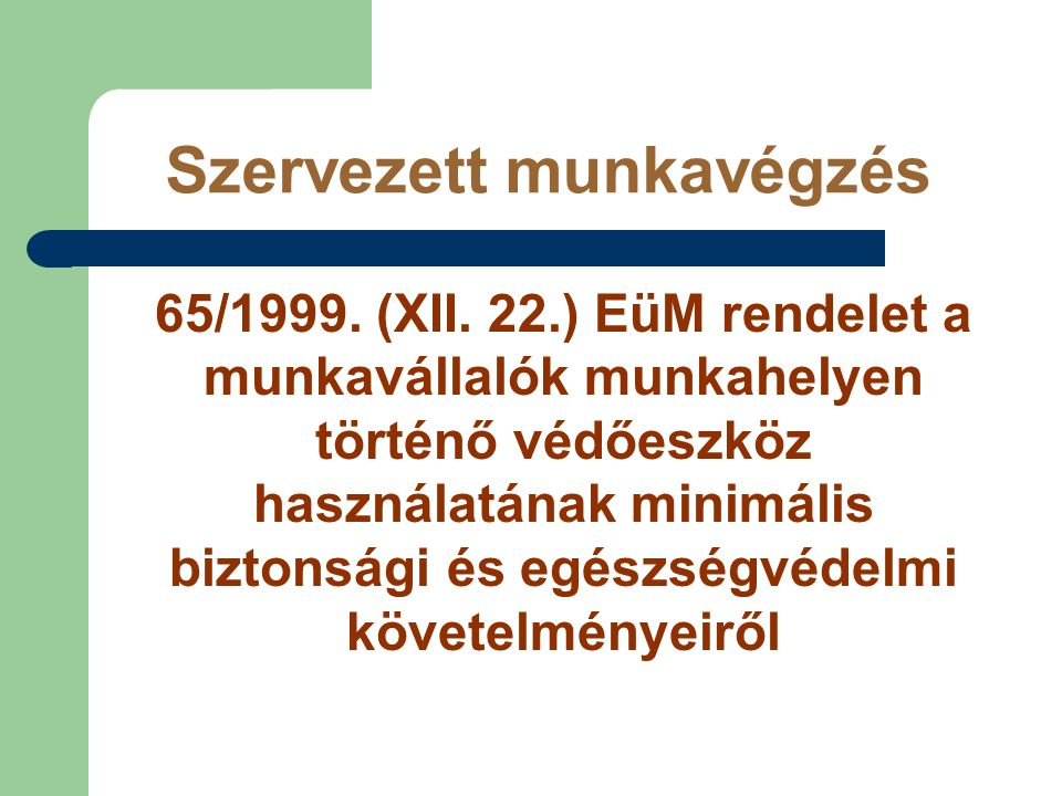 Szervezett munkavégzés 65/1999.(XII.