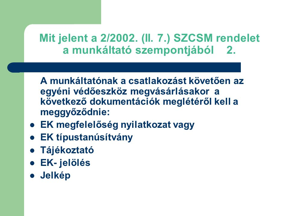 Mit jelent a 2/2002.(II. 7.) SZCSM rendelet a munkáltató szempontjából 2.