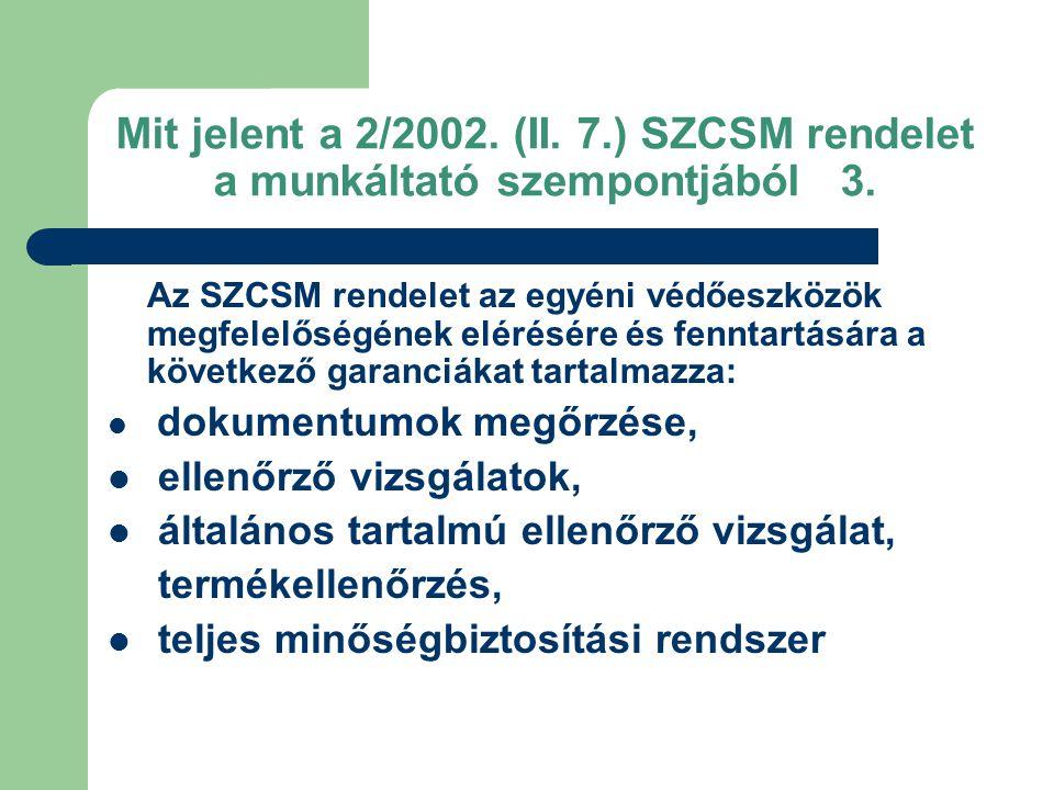 Mit jelent a 2/2002.(II. 7.) SZCSM rendelet a munkáltató szempontjából 3.
