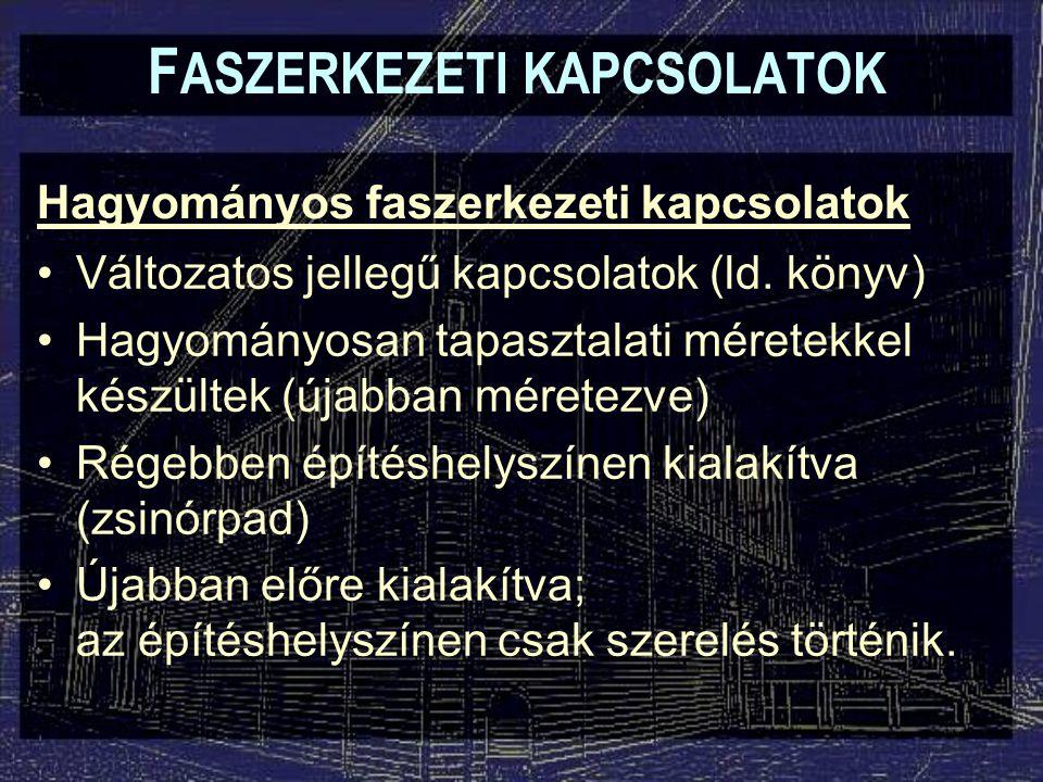 """Ragasztott kapcsolatok F ASZERKEZETI KAPCSOLATOK Szögezett-ragasztott kapcsolatok: –""""Hungarikum –Szögek: nem vesznek részt a teherviselésben, csak a présnyomást biztosítják –pl."""