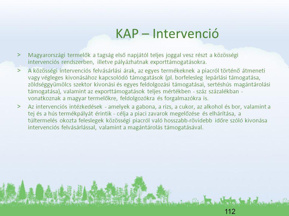 112 KAP – Intervenció > Magyarországi termelők a tagság első napjától teljes joggal vesz részt a közösségi intervenciós rendszerben, illetve pályázhat