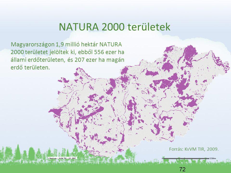 72 NATURA 2000 területek Magyarországon 1,9 millió hektár NATURA 2000 területet jelöltek ki, ebből 556 ezer ha állami erdőterületen, és 207 ezer ha ma