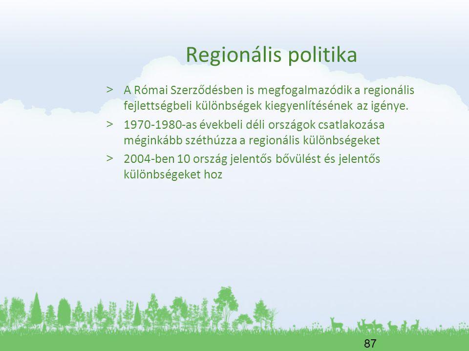 87 Regionális politika > A Római Szerződésben is megfogalmazódik a regionális fejlettségbeli különbségek kiegyenlítésének az igénye. > 1970-1980-as év