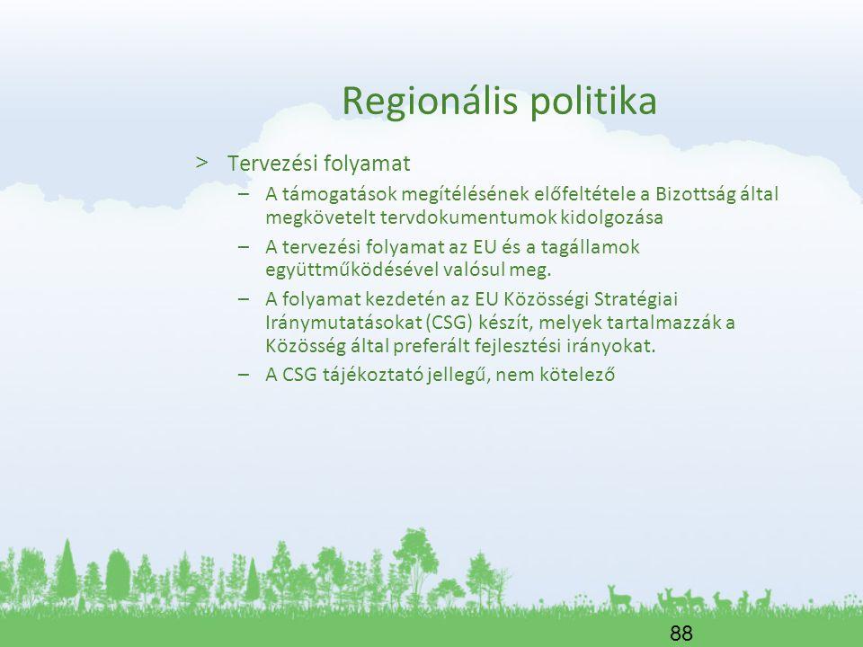 88 Regionális politika > Tervezési folyamat –A támogatások megítélésének előfeltétele a Bizottság által megkövetelt tervdokumentumok kidolgozása –A te
