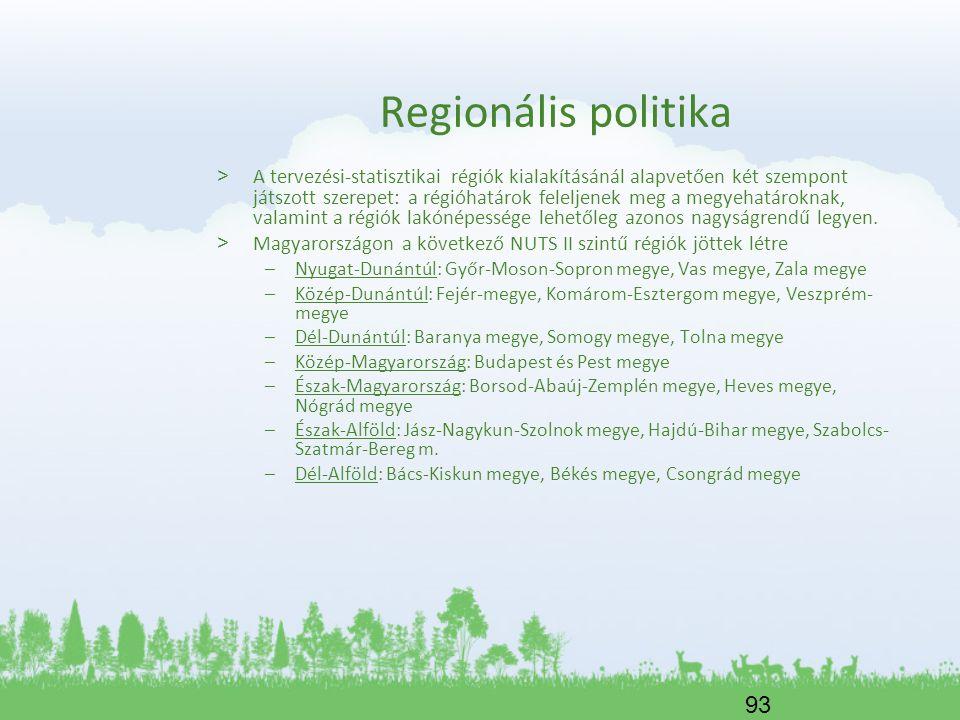 93 Regionális politika > A tervezési-statisztikai régiók kialakításánál alapvetően két szempont játszott szerepet: a régióhatárok feleljenek meg a meg