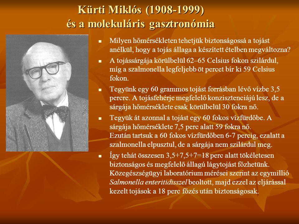 Kürti Miklós (1908-1999) és a molekuláris gasztronómia Milyen hőmérsékleten tehetjük biztonságossá a tojást anélkül, hogy a tojás állaga a készített é