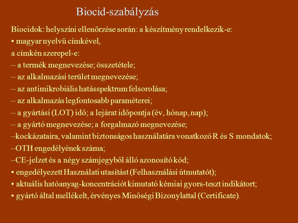 Biocid-szabályzás Biocidok: helyszíni ellenőrzése során: a készítmény rendelkezik-e: magyar nyelvű címkével, a címkén szerepel-e: – a termék megnevezé