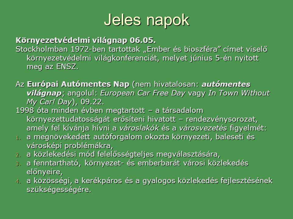 """Jeles napok Környezetvédelmi világnap 06.05. Stockholmban 1972-ben tartottak """"Ember és bioszféra"""" címet viselő környezetvédelmi világkonferenciát, mel"""