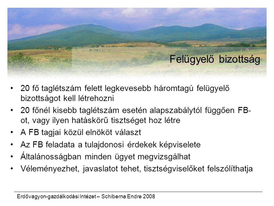 Erdővagyon-gazdálkodási Intézet – Schiberna Endre 2008 Felügyelő bizottság 20 fő taglétszám felett legkevesebb háromtagú felügyelő bizottságot kell lé