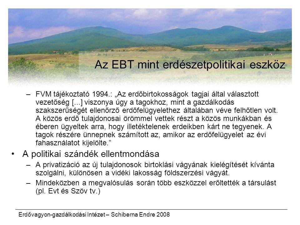 """Erdővagyon-gazdálkodási Intézet – Schiberna Endre 2008 Az EBT mint erdészetpolitikai eszköz –FVM tájékoztató 1994.: """"Az erdőbirtokosságok tagjai által választott vezetőség [...] viszonya úgy a tagokhoz, mint a gazdálkodás szakszerűségét ellenőrző erdőfelügyelethez általában véve felhőtlen volt."""