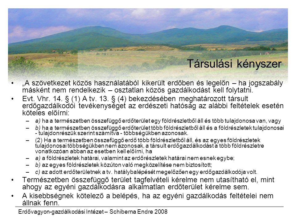 """Erdővagyon-gazdálkodási Intézet – Schiberna Endre 2008 Társulási kényszer """"A szövetkezet közös használatából kikerült erdőben és legelőn – ha jogszabály másként nem rendelkezik – osztatlan közös gazdálkodást kell folytatni."""