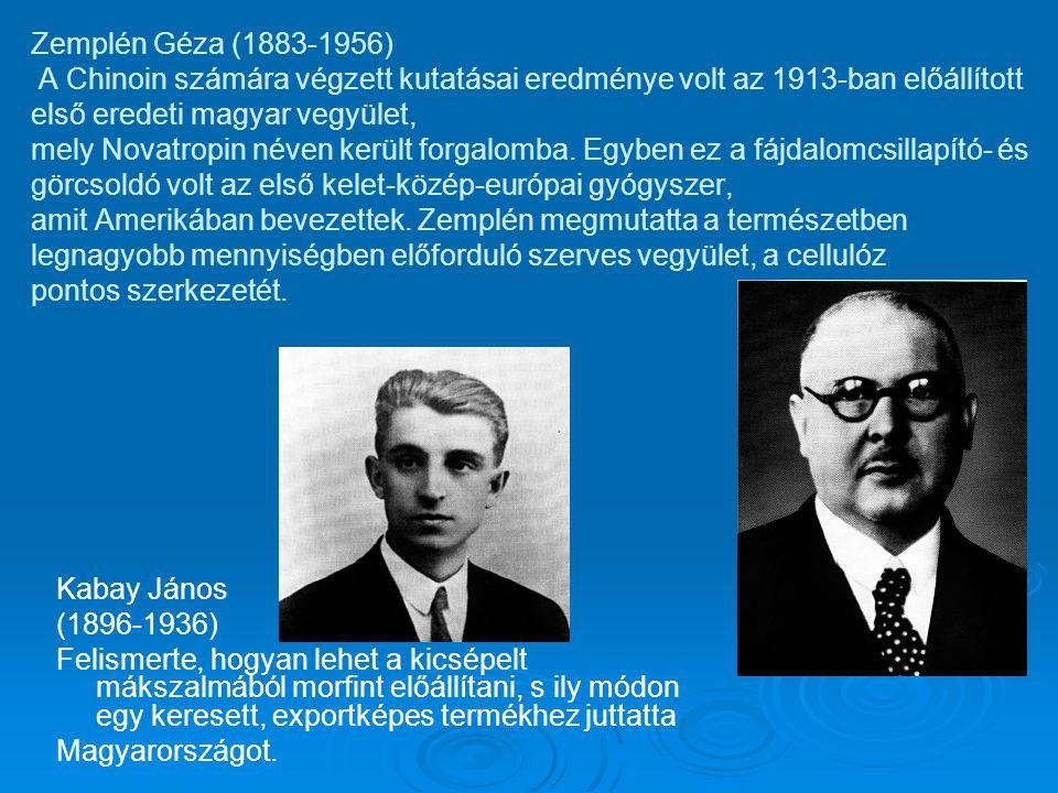 Zemplén Géza (1883-1956) A Chinoin számára végzett kutatásai eredménye volt az 1913-ban előállított első eredeti magyar vegyület, mely Novatropin néven került forgalomba.