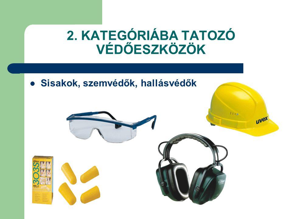 2. KATEGÓRIÁBA TATOZÓ VÉDŐESZKÖZÖK Sisakok, szemvédők, hallásvédők
