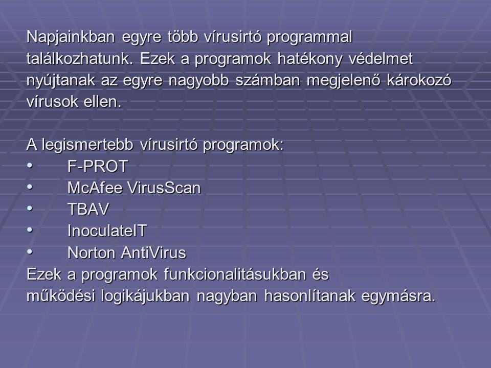 Napjainkban egyre több vírusirtó programmal találkozhatunk.