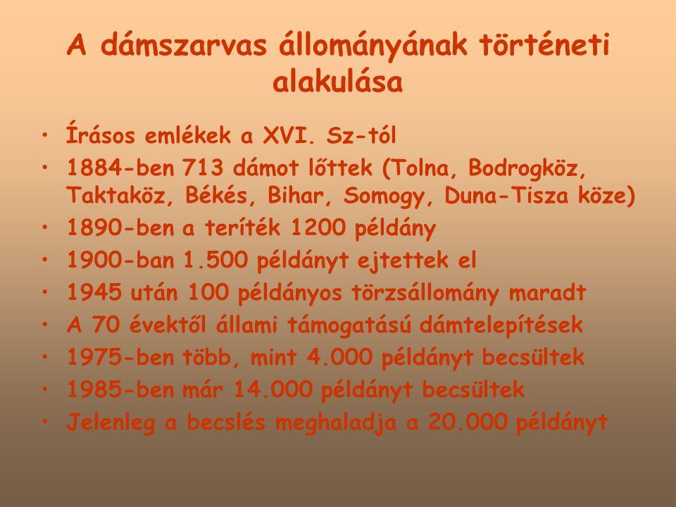 A dámszarvas állományának történeti alakulása Írásos emlékek a XVI.