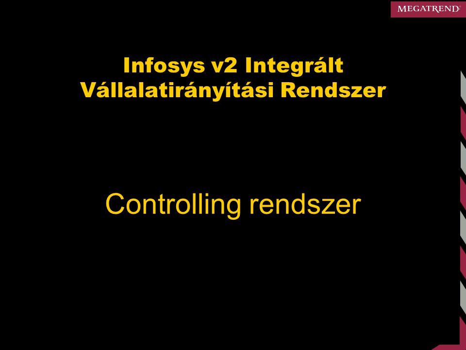 Infosys v2 Integrált Vállalatirányítási Rendszer Controlling rendszer