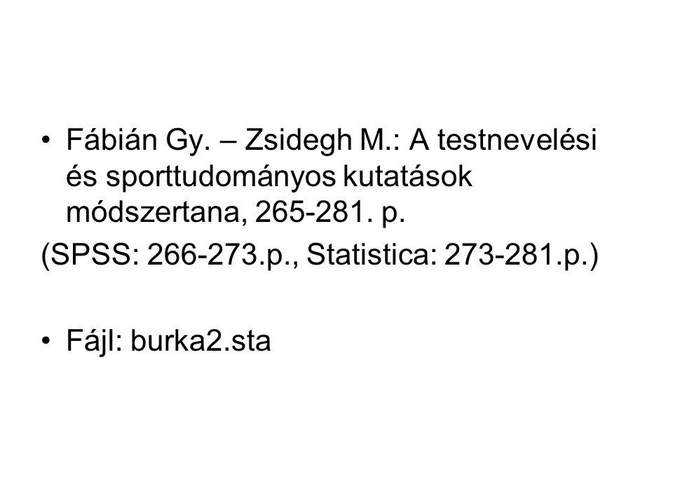 Fábián Gy.– Zsidegh M.: A testnevelési és sporttudományos kutatások módszertana, 265-281.