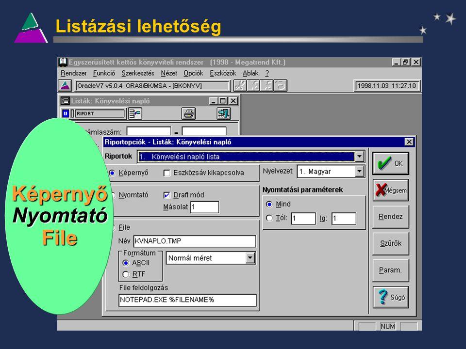 Listázási lehetőség KépernyőNyomtatóFile
