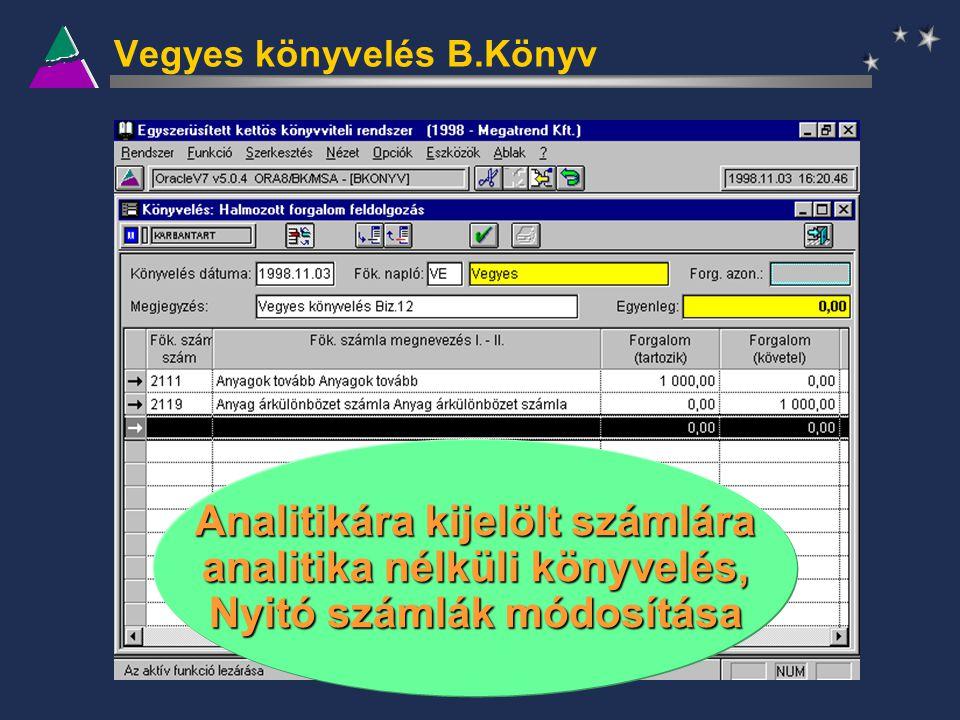 Vegyes könyvelés B.Könyv Analitikára kijelölt számlára analitika nélküli könyvelés, Nyitó számlák módosítása