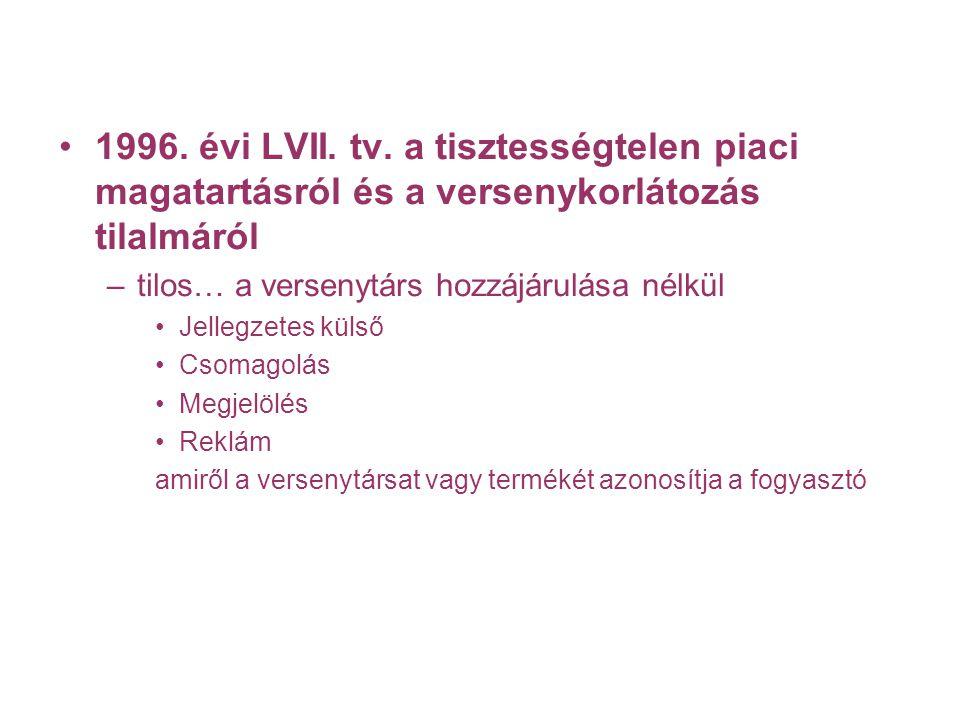 1996. évi LVII. tv. a tisztességtelen piaci magatartásról és a versenykorlátozás tilalmáról –tilos… a versenytárs hozzájárulása nélkül Jellegzetes kül