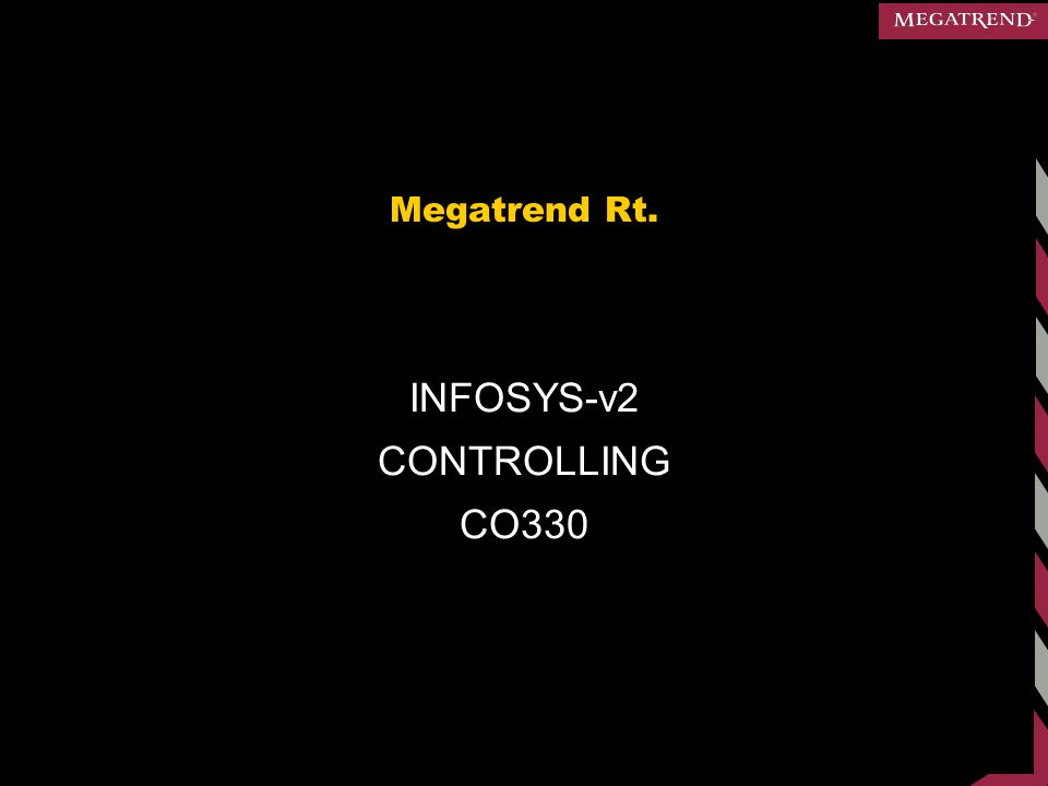 Megatrend Rt. INFOSYS-v2 CONTROLLING CO330