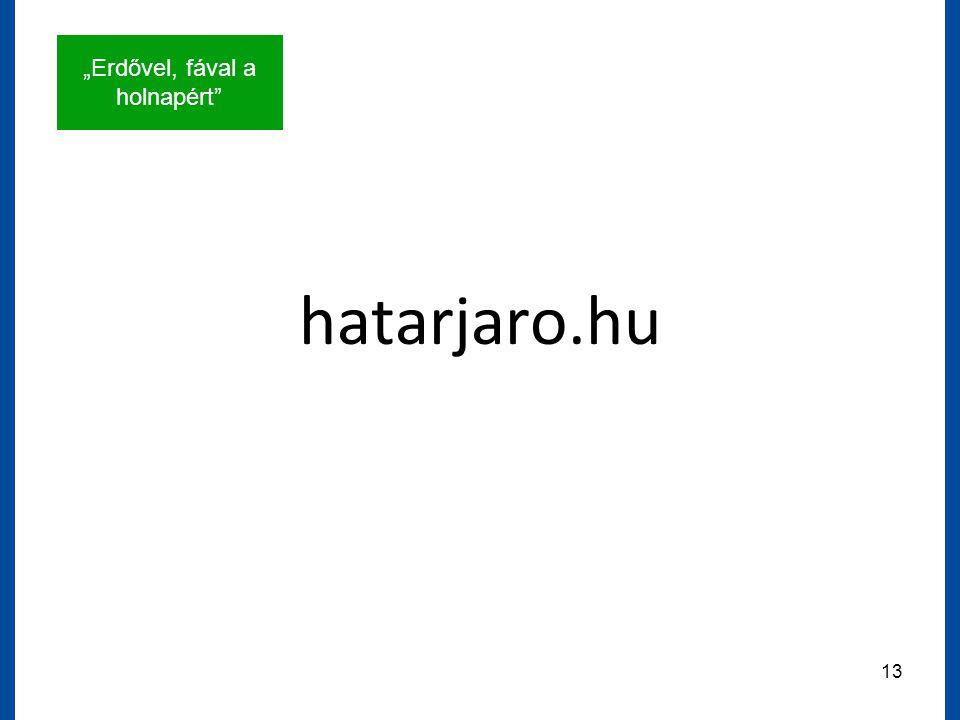 """Erdővel, fával a holnapért 13 hatarjaro.hu"