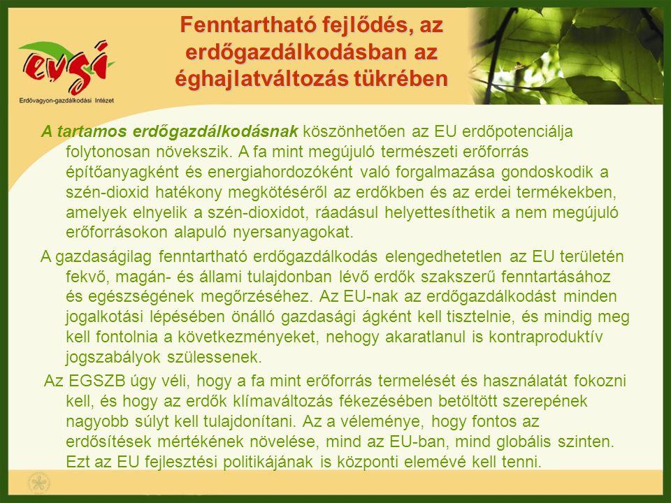 Fenntartható fejlődés, az erdőgazdálkodásban az éghajlatváltozás tükrében A tartamos erdőgazdálkodásnak köszönhetően az EU erdőpotenciálja folytonosan