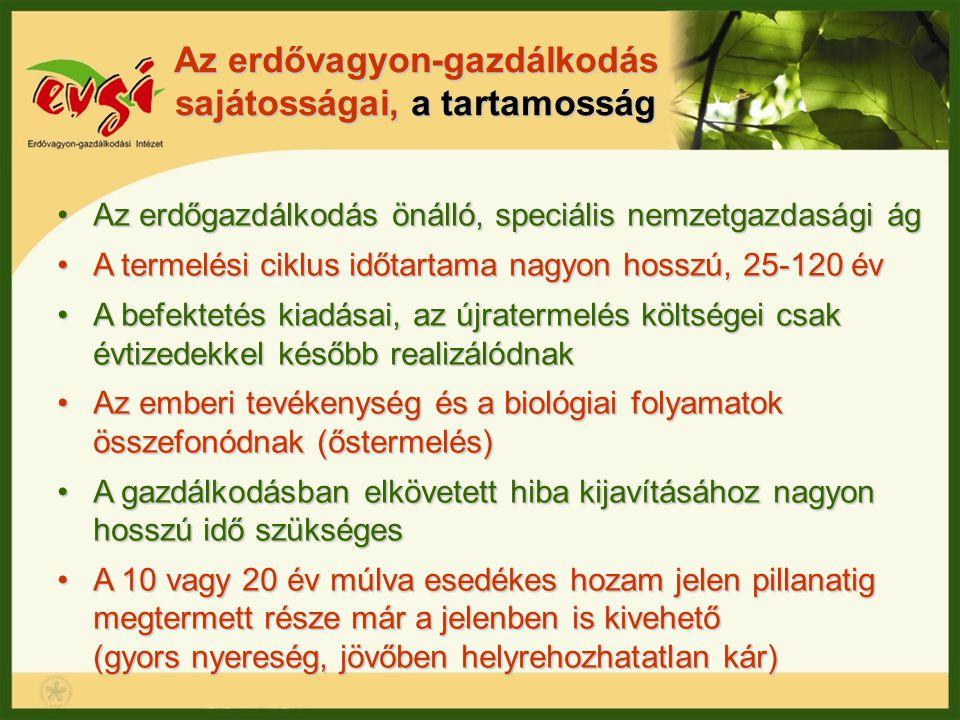 Az erdővagyon-gazdálkodás sajátosságai, a tartamosság Az erdőgazdálkodás önálló, speciális nemzetgazdasági ágAz erdőgazdálkodás önálló, speciális nemz