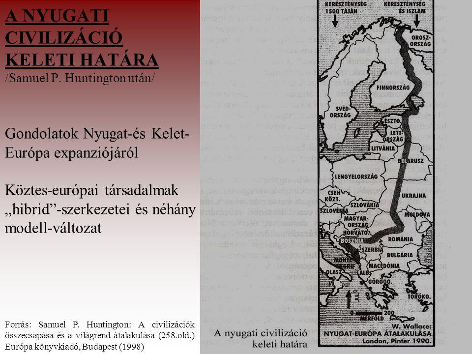 A NYUGATI CIVILIZÁCIÓ KELETI HATÁRA /Samuel P.