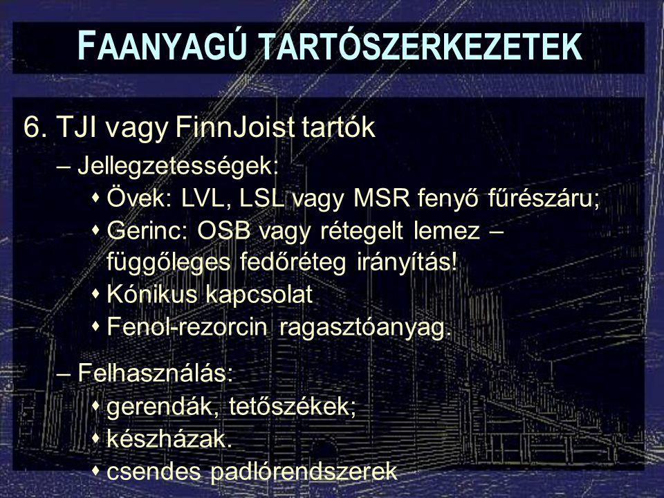 F AANYAGÚ TARTÓSZERKEZETEK 6.