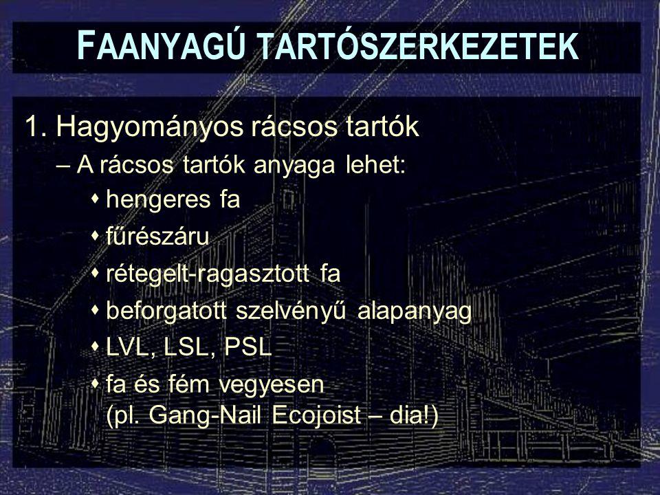 F AANYAGÚ TARTÓSZERKEZETEK 1.