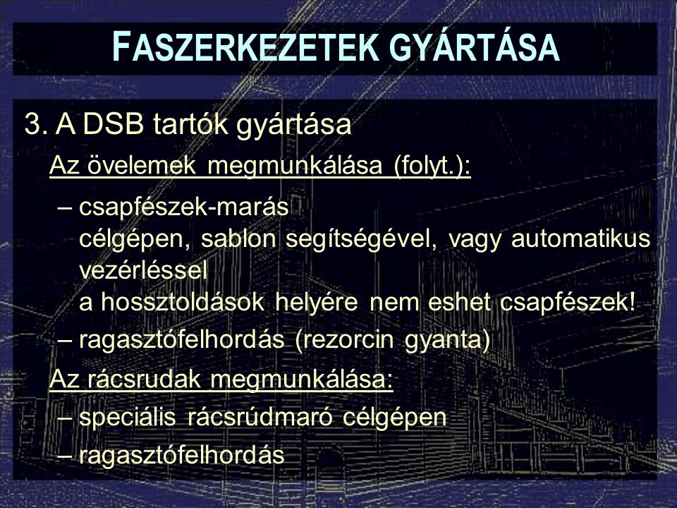 F ASZERKEZETEK GYÁRTÁSA 3.