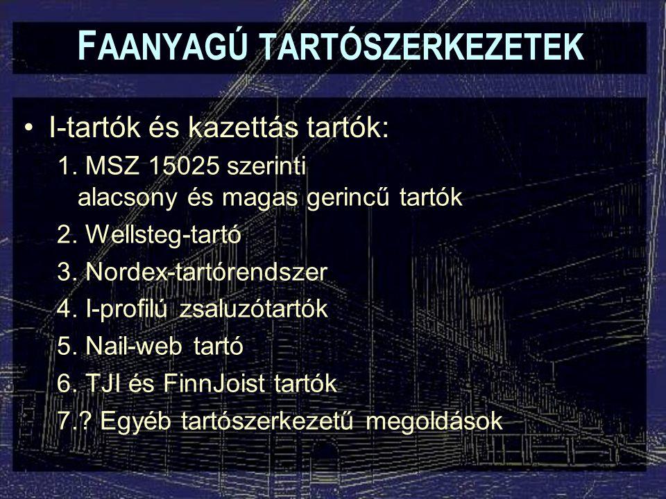 F AANYAGÚ TARTÓSZERKEZETEK I-tartók és kazettás tartók: 1.