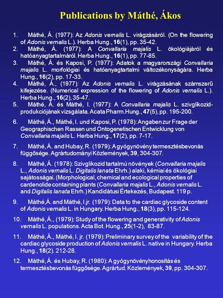 1.Máthé, Á. (1977): Az Adonis vernalis L. virágzásáról.