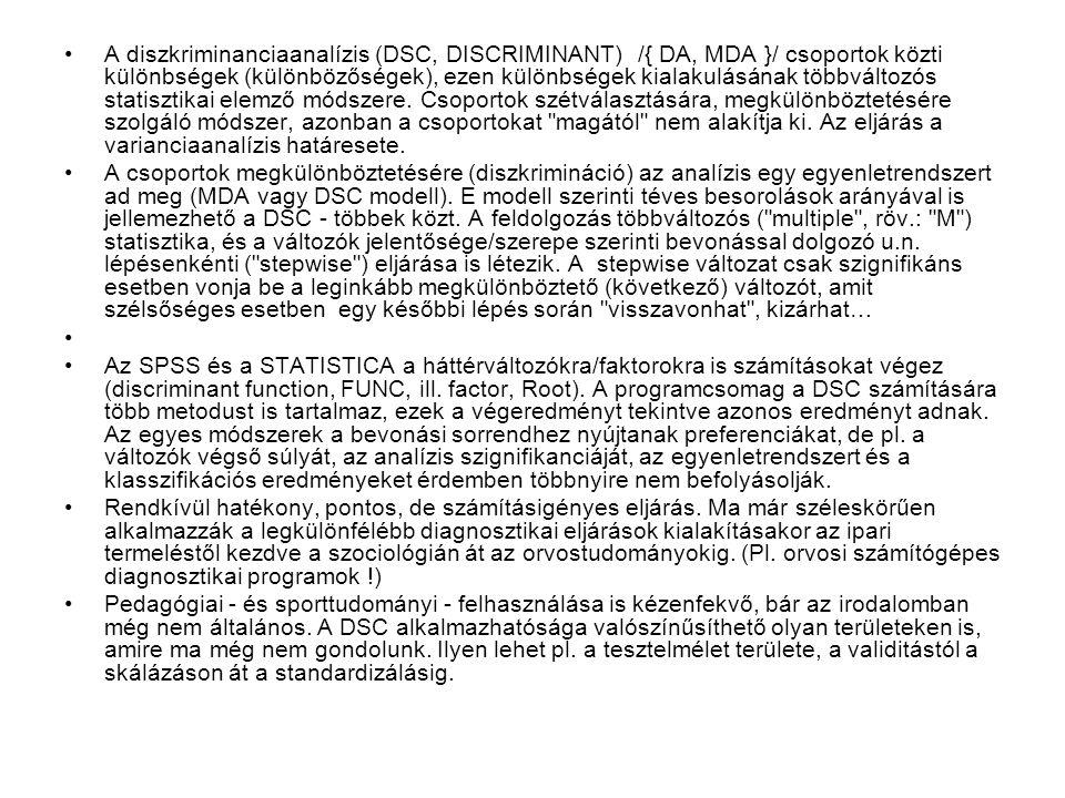 A DSCRIMINANT során vizsgálható (fő) kérdések: 0.1.