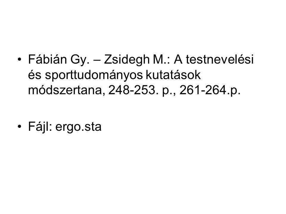Fábián Gy. – Zsidegh M.: A testnevelési és sporttudományos kutatások módszertana, 248-253.