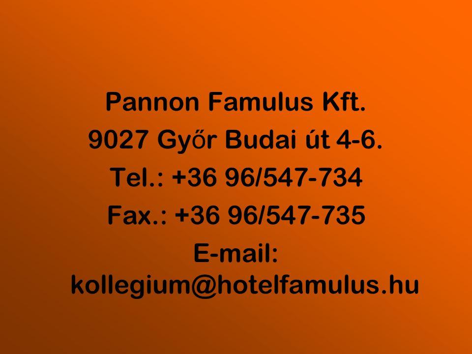 Pannon Famulus Kft. 9027 Gy ő r Budai út 4-6. Tel.: +36 96/547-734 Fax.: +36 96/547-735 E-mail: kollegium@hotelfamulus.hu