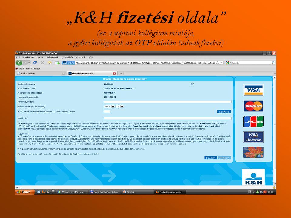 """""""K & H fizetési oldala"""" (ez a soproni kollégium mintája, a gy ő ri kollégisták az OTP oldalán tudnak fizetni)"""