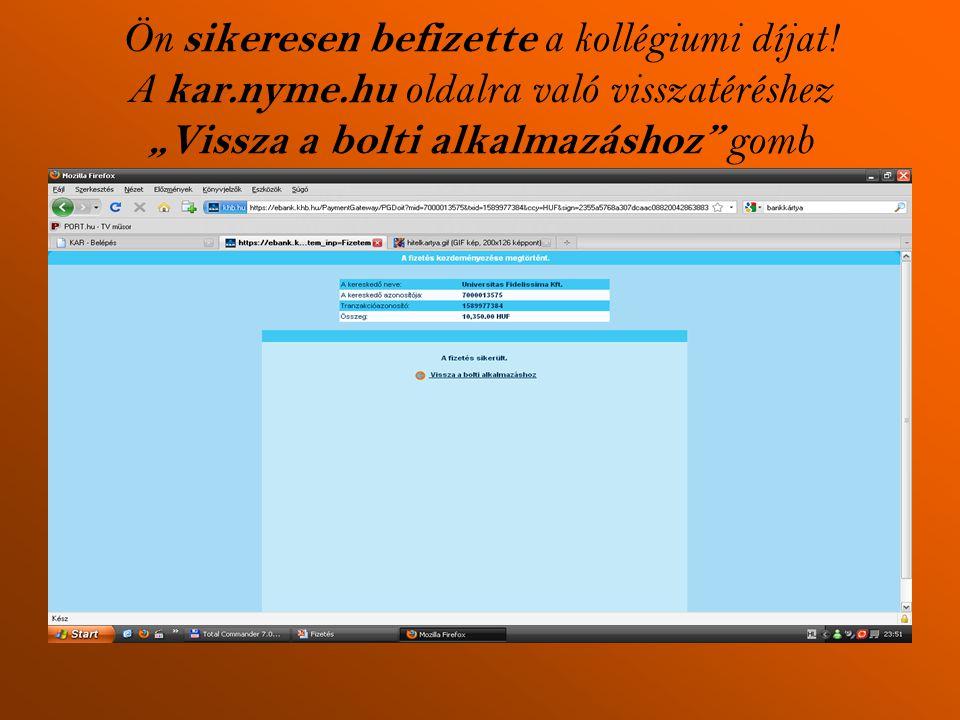 """Ön sikeresen befizette a kollégiumi díjat! A kar.nyme.hu oldalra való visszatéréshez """"Vissza a bolti alkalmazáshoz"""" gomb"""