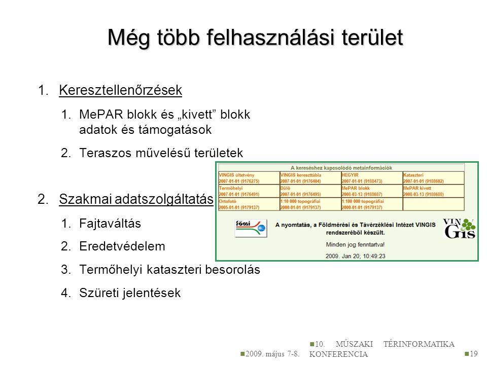 """Még több felhasználási terület 1.Keresztellenőrzések 1.MePAR blokk és """"kivett"""" blokk adatok és támogatások 2.Teraszos művelésű területek 2.Szakmai ada"""