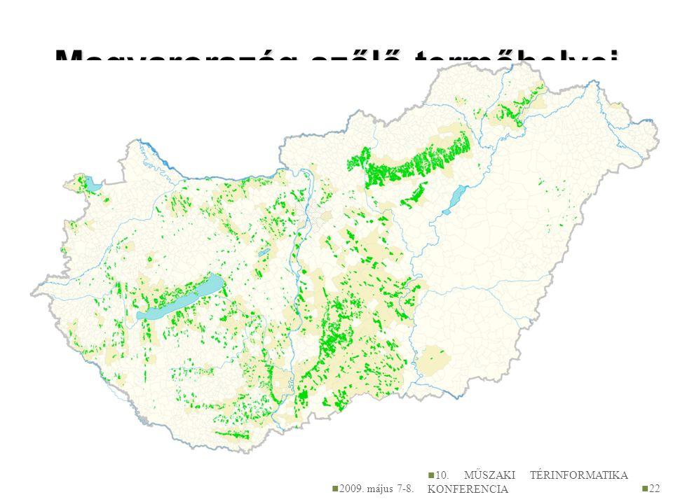 Magyarország szőlő-termőhelyei 2009. május 7-8. 10. MŰSZAKI TÉRINFORMATIKA KONFERENCIA 22