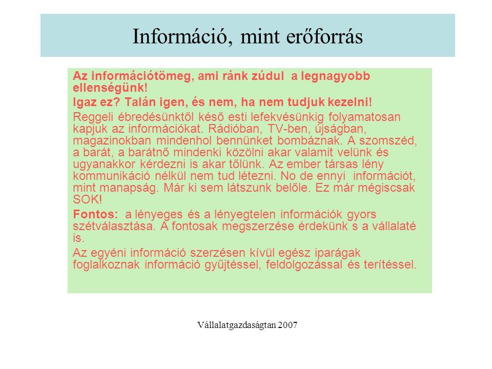 Információ II Nyomdai és kiadói tevékenység, hírszolgáltatók, információ feldolgoz ipar, az információ szolgáltatást ellátó iparok eszközeit előállító iparok stb.
