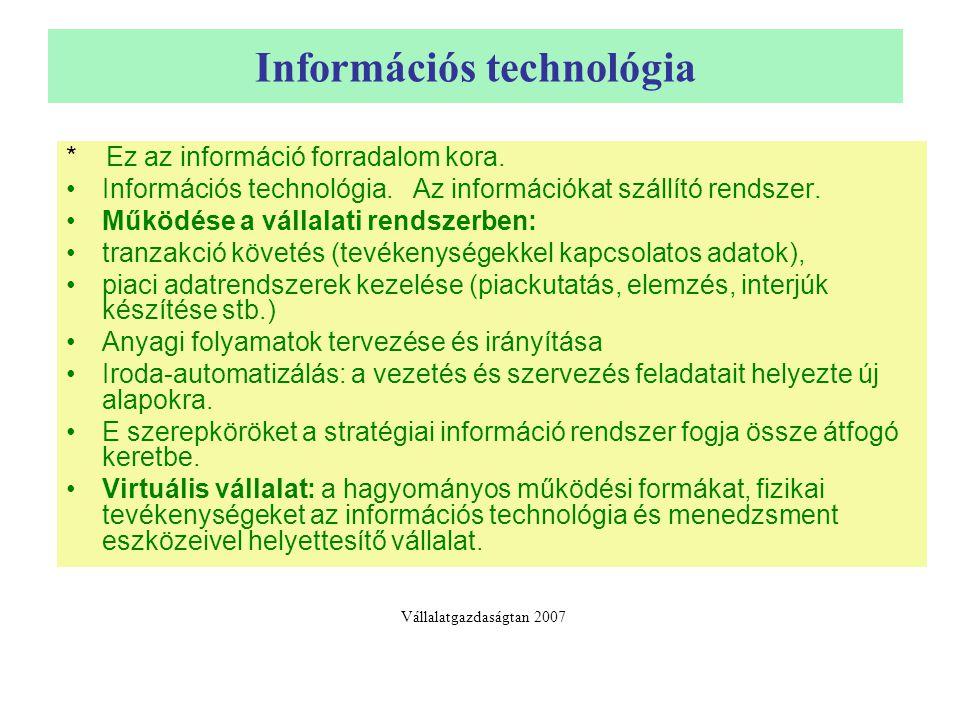 Információs technológia * Ez az információ forradalom kora. Információs technológia. Az információkat szállító rendszer. Működése a vállalati rendszer
