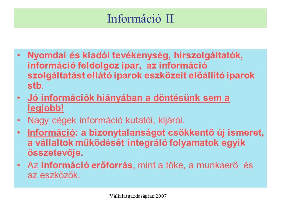 Információ II Nyomdai és kiadói tevékenység, hírszolgáltatók, információ feldolgoz ipar, az információ szolgáltatást ellátó iparok eszközeit előállító